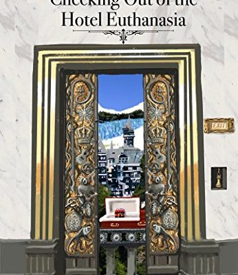 Checking out of the Hotel Euthanasia – A Review