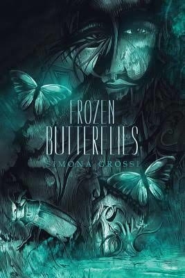 Frozen Butterflies by Simona Grossi – a Review